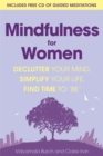 Mindfulness for Women : Declutter Your Mind, Simplify Your Life, Find Time to 'Be' - Book