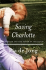 Saving Charlotte : A Mother and the Power of Intuition - Book
