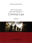 Elliott & Wood's Cases and Materials on Criminal Law - Book
