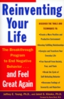 Reinventing Your Life : How to Break Free from Negative Life Patterns - Book