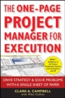 The One Page Project Manager for Execution : Drive Strategy and Solve Problems with a Single Sheet of Paper - Book