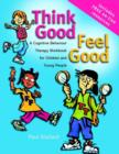 Think Good - Feel Good - a Cognitive Behaviour    Therapy Workbook for Children & Young People - Book