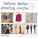 Fashion Design Drawing Course : Principles, Practice and Techniques - The Ultimate Guide for the Aspiring Fashion Artist - Book