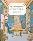 The Paper Doll's House of Miss Sarah Elizabeth Birdsall Otis, Aged Twelve - Book