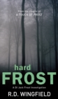 Hard Frost : (DI Jack Frost Book 4) - Book