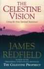 The Celestine Vision : Living the New Spiritual Awareness - Book