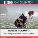 Paul Temple and the Lawrence Affair : BBC Radio 4 Full Cast Dramatisation - Book