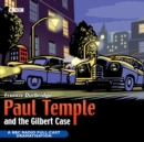 Paul Temple and the Gilbert Case : BBC Radio 4 Full Cast Dramatisation - Book