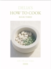 Delia's How To Cook : Three - Book