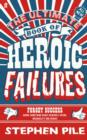 The Ultimate Book of Heroic Failures - eBook