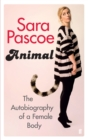 Animal : The Autobiography of a Female Body - Book