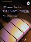 It's Never Too Late to Play Piano : A Learn as You Play Tutor with Interactive CD - Book