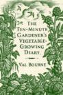 The Ten-Minute Gardener's Vegetable-Growing Diary - Book