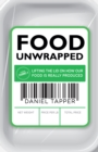 Food Unwrapped : Lifting the Lid on How Our Food is Really Produced - Book