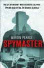 Spymaster : The Life of Britain's Most Decorated Cold War Spy and Head of MI6, Sir Maurice Oldfield - Book
