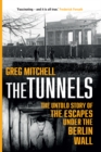 The Tunnels : The Untold Story of the Escapes Under the Berlin Wall - Book