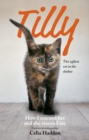 Tilly: The Ugliest Cat : How I Rescued Her and She Rescued Me - eBook