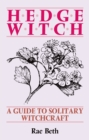 Hedge Witch : Guide to Solitary Witchcraft - Book