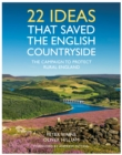 22 Ideas That Saved the English Countryside : The Campaign to Protect Rural England - Book