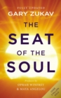 The Seat Of The Soul : An Inspiring Vision of Humanity's Spiritual Destiny - Book
