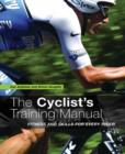 The Cyclist's Training Manual : Fitness and Skills for Every Rider - Book