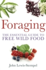 Foraging : The Essential Guide to Free Wild Food - Book