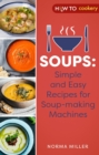 Soups: Simple and Easy Recipes for Soup-making Machines - eBook