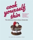 """Cook Yourself Thin"" : The Delicious Way to Drop a Dress Size - Book"