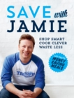 Save with Jamie : Shop Smart, Cook Clever, Waste Less - Book