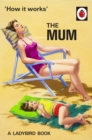 How it Works: The Mum - Book