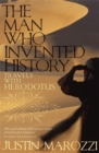 The Man Who Invented History : Travels with Herodotus - Book
