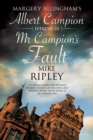 Mr Campion's Fault : Margery Allingham's Albert Campion's New Mystery - Book