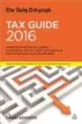 The Daily Telegraph Tax Guide : Understanding the Tax System, Completing Your Tax Return and Planning How to Become More Tax Efficient - Book