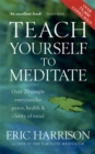 Teach Yourself To Meditate : Over 20 simple exercises for peace, health & clarity of mind - Book