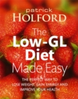 The Low-GL Diet Made Easy : The Perfect Way to Lose Weight, Gain Energy and Improve Your Health - Book