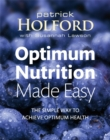 Optimum Nutrition Made Easy : The Simple Way to Achieve Optimum Health - Book