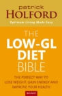 The Low-GL Diet Bible : The Perfect Way to Lose Weight, Gain Energy and Improve Your Health - Book
