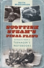 Scottish Steam's Final Fling : Extracts from a Teenager's Notebooks - Book