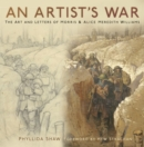 An Artist's War : The Art and Letters of Morris and Alice Meredith Williams - Book