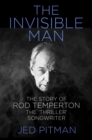 The Invisible Man : The Story of Rod Temperton, the 'Thriller' Songwriter - Book