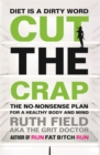 Cut the Crap : The No-Nonsense Plan for a Healthy Body and Mind - Book