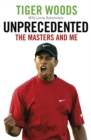 Unprecedented : The Masters and Me - Book