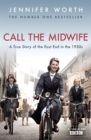 Call The Midwife : A True Story Of The East End In The 1950s - Book
