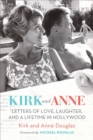 Kirk and Anne : Letters of Love, Laughter, and a Lifetime in Hollywood - Book