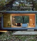 Small Eco Houses :  Living Green in Style - Book