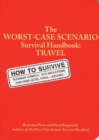 The Worst-case Scenario Travel Handbook - Book