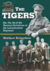 The Tigers : 6th, 7th, 8th and 9th (Service) Battalions of the Leicestershire Regiment - Book
