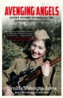 Avenging Angels : Soviet Women Snipers on the Eastern Front (1941-45) - Book