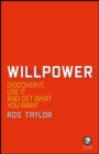 Willpower : Discover it, Use it and Get What You Want - Book