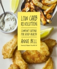 Low Carb Revolution: The comfort eating diet for good health Foreword by Dr Alexander D. Miras MRCP, PhD - Book